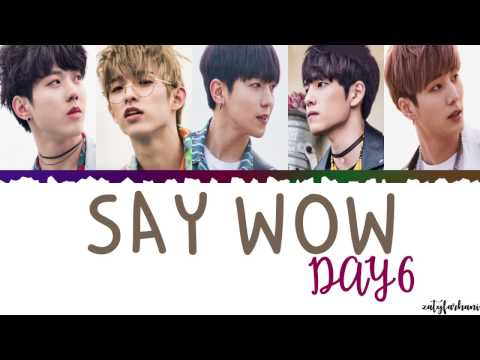 DAY6 - Say Wow Lyrics [Color Coded_Han_Rom_Eng]