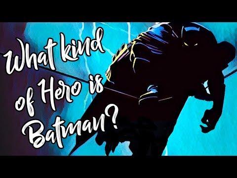Jaký druh hrdiny je Batman – část druhá