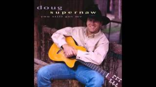 Doug Supernaw - What'll You Do About Me