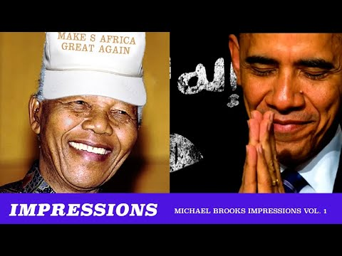 Best Of Michael Brooks Impressions: Vol. 1 (feat. NOI Obama, Right-Wing Mandela & More)