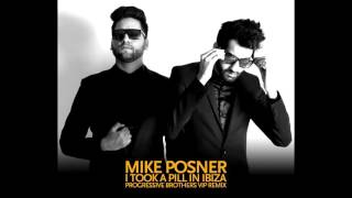 Mike Posner - I Took A Pill In Ibiza (Progressive Brothers Remix)