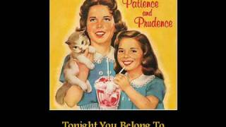 """Tonight You Belong to Me"" - Patience and Prudence"