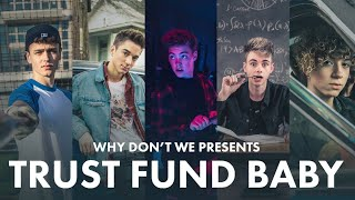 Trust Fund Baby   Why Don't We [Official Music Video]