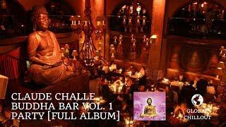 Claude Challe - Buddha Bar Vol. 1 CD 2 Party [Full Album]