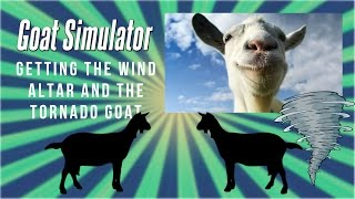 Goat Simulator - How to get the Tornado Goat and Wind Altar