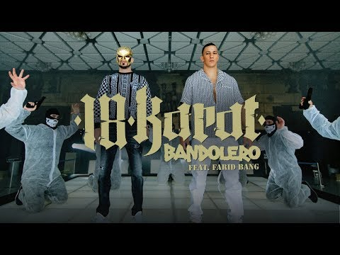 18 Karat feat. Farid Bang - Bandolero Video