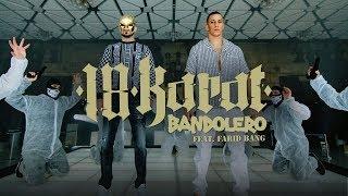 18 KARAT feat. FARID BANG // BANDOLERO // [ official Video ] prod. by Mesh