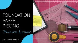 Foundation Paper Piecing: Favorite Notions With Mister Domestic
