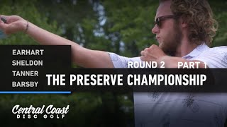 2020 The Preserve Championship - Round 2 Part 1 - Earhart, Sheldon, Tanner, Barsby