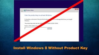 How To Install Windows 8.1 without a Product Key