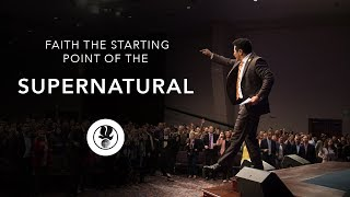 Faith the Starting Point of the Supernatural   Guillermo Maldonado