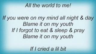 Barry Manilow - Blame It On My Youth Lyrics