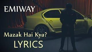 Emiway - Mazak Hai Kya LYRICS / Lyric Video - YouTube