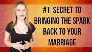 The #1 Secret to Bringing the Spark Back to Your Marriage (Shocking Answer!)