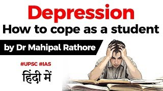 What is Depression? How to deal with Depression as a Student? Guidance by Dr Mahipal Singh Rathore
