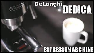 DeLonghi EC 680 DEDICA ESPRESSOMASCHINE / SIEBTRÄGER - TEST & KAFFEEZUBEREITUNG [ Deutsch ]