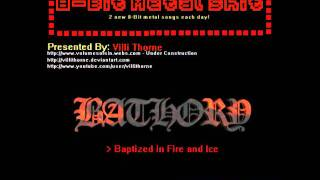 8-Bit Metal Shit: Bathory - Baptized in Fire and Ice