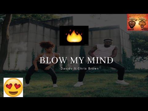 BLOW MY MIND- DAVIDO ft. Chris Brown (Dance Video)  Choreography
