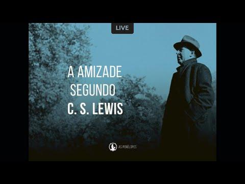 A Amizade Segundo C. S. Lewis - Clube das Penélopes