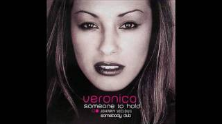 Veronica - Someone To Hold (Somebody Dub)