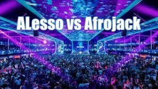 Alesso VS Afrojack Tomorrowland 2018