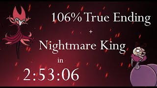 Hollow Knight 106% True Ending + Nightmare King NMG Speedrun - 2:53:06 loadless
