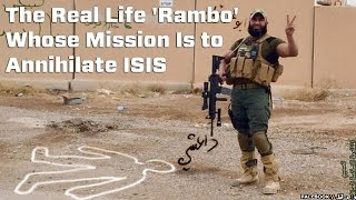 Meet A Real-Life Rambo Who Wants to Destroy ISIS