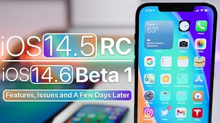 iOS 14.5 RC and iOS 14.6 Beta 1 - New Features, Issues and A Few Days Later