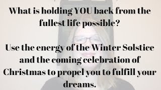 Winter Solstice -- Time to Achieve your Dreams!