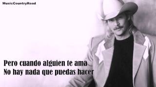 When Somebody Loves You - Alan Jackson (Traducida al Español)