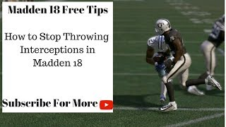 Madden 18 Tips - How to Stop Throwing Interceptions in Madden 18