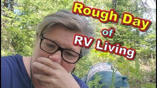 RV Life Isn't Easy - Another Challenging Day!