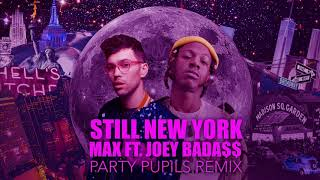 MAX   Still New York (Party Pupils Remix)