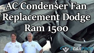 AC Condenser Fan Replacement Dodge Ram 1500