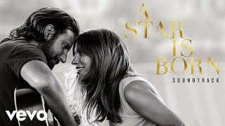 Lady Gaga - I'll Never Love Again (A Star Is Born) (Audio)