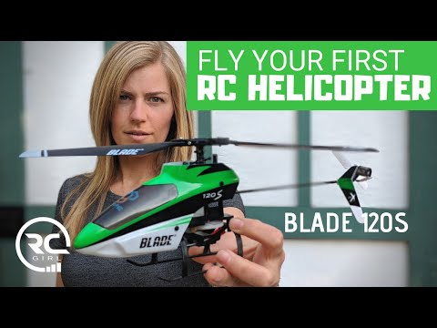 FLY YOUR FIRST RC HELI: Blade 120s