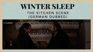 Winter Sleep - The Kitchen Scene (German Dubbed)