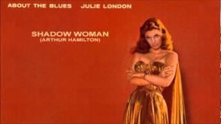 Shadow Woman ~ Julie London