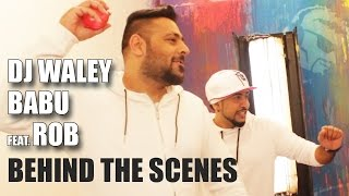 DJ Waley Babu  Behind The Scenes  Badshah