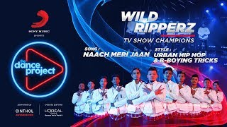 Naach Meri Jaan - Bollywood Remix | Wild Ripperz | Urban Hip Hop | The Dance Project