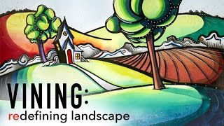 Vining: Redefining Landscape Painting