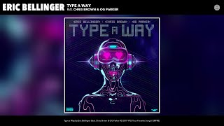 Eric Bellinger - Type a Way (Audio) (feat. Chris Brown & OG Parker)