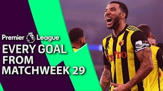 Every goal from Premier League Matchweek 29 | NBC Sports