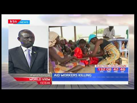 World View: Aid workers killed in an ambush in South Sudan -  28/3/2017