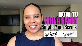 SINGLE MOM SERIES | HOW TO HIRE A NANNY | TIPS FOR SUCCESS
