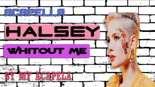 Halsey - Without Me (Acapella - Vocal Only)