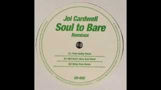 Joi Cardwell ‎– Soul To Bare (Peter Bailey Remix)