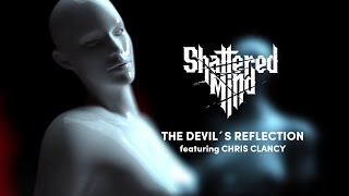 Video Shattered Mind - The Devil's Reflection .feat Chris Clancy (OFFI