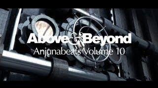 Above & Beyond: Anjunabeats Volume 10 Podcast