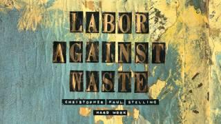 """Christopher Paul Stelling - """"Hard Work"""" (Full Album Stream)"""